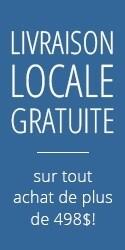 Livraison Locale Gratuite sur tout achat de plus de 498$!