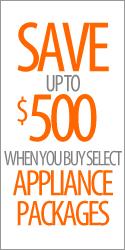 Save up to $500 when you buy select Appliance Packages