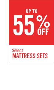 UP TO 55% OFF SELECT MATTRESS SETS