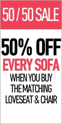 50% OFF Every Sofa when you buy the matching loveseat and chair
