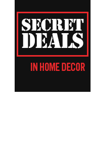 Secret Deals in Home Decor
