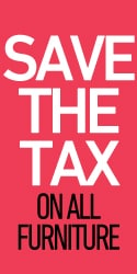 Save the Tax on all Furniture & Mattresses