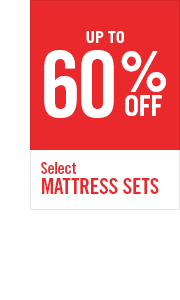 UP TO 60% OFF SELECT MATTRESS SETS