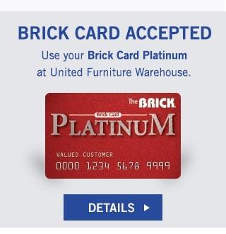 Brick Card Platinum. United Furniture Warehouse